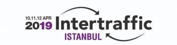 Intertraffic 2019 İstanbul Fuarı'nda 10C-120 nolu standda olacağız